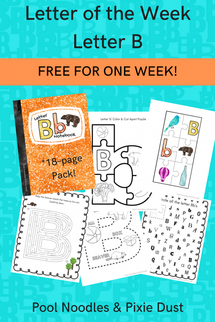 Letter of the Week Letter B - Printable Preschool Letter B Pack - Pool Noodles & Pixie Dust