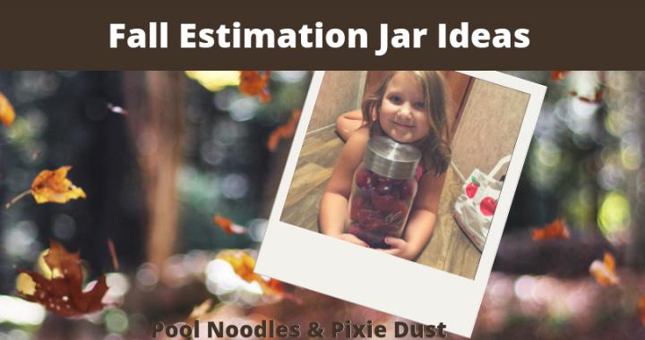 Fall Estimation Jar Ideas Pool Noodles Pixie Dust